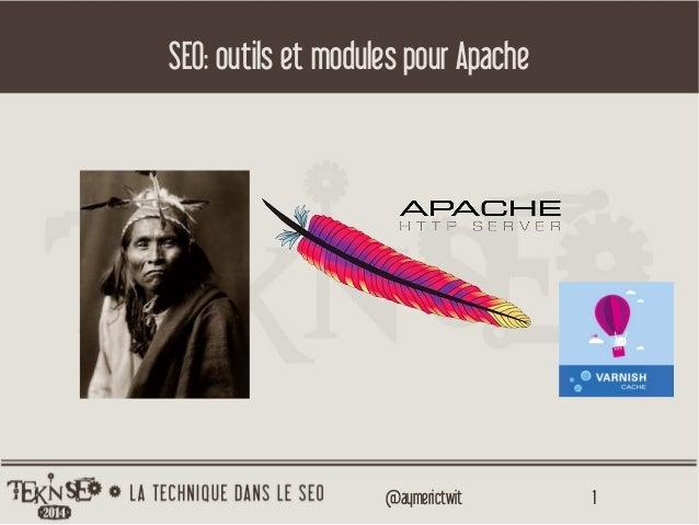 1@aymerictwit SEO: outils et modules pour Apache