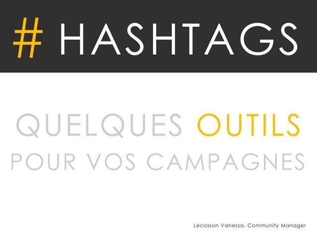 • Particularité: Aide dans le choix de hashtag à  utiliser dans le cadre d'une campagne.  • Plus: Permet d'augmenter l'aud...