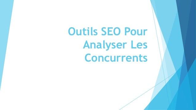 Outils SEO Pour Analyser Les Concurrents