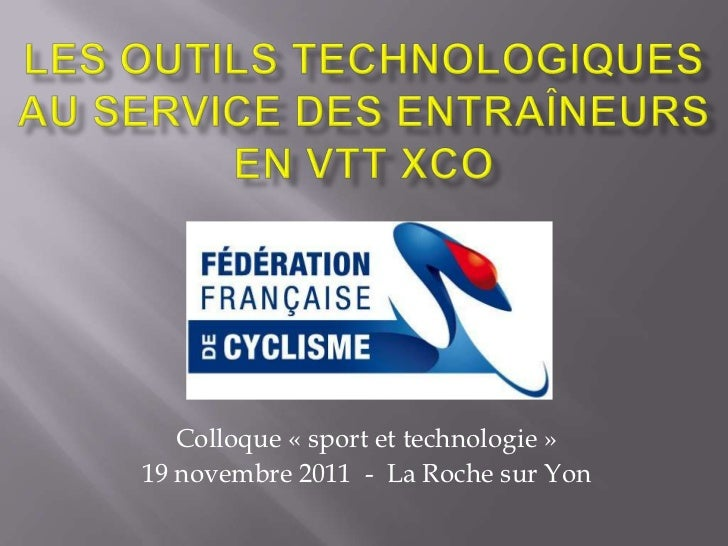 Colloque « sport et technologie »19 novembre 2011 - La Roche sur Yon