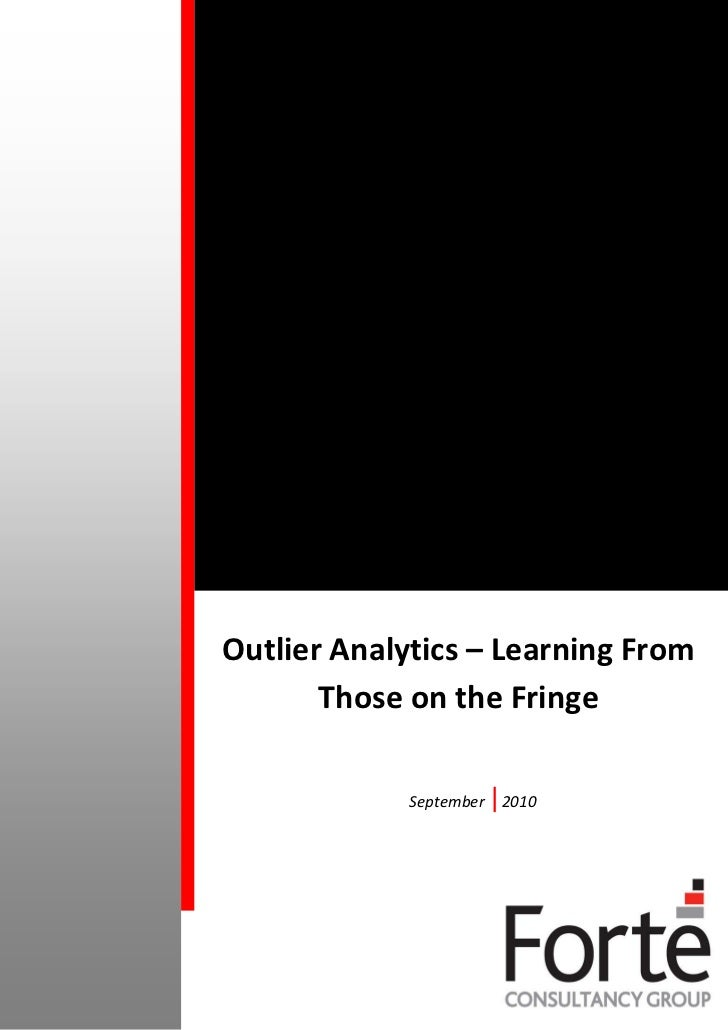 Outlier Analytics - Learning from Those on the Fringe