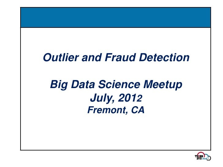 Outlier and fraud detection using Hadoop