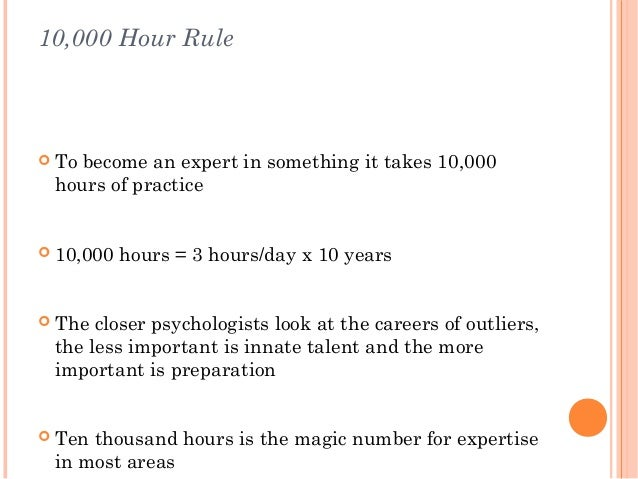 The 10,000 Hour Rule