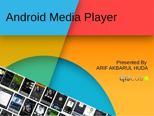 Android Media Player  Presented By ARIF AKBARUL HUDA