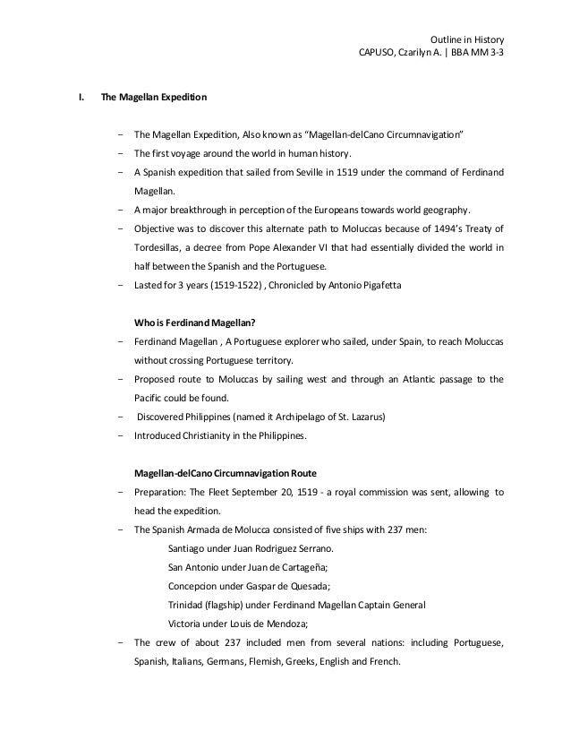 "Outline in History CAPUSO, Czarilyn A. | BBA MM 3-3 I. The Magellan Expedition - The Magellan Expedition, Also known as ""M..."