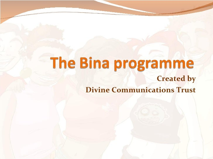 Outline of the bina programme