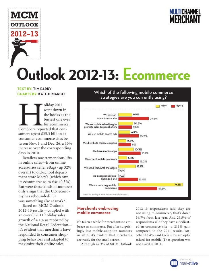 Outlook 2012-13: EcommerceTEXT BY: TIM PARRYCHARTS BY: KATE DIMARCOH                 oliday 2011                 went down...