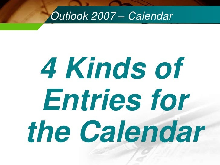 Outlook 2007 – Calendar   Part I   4 Entries In Outlook Calendar