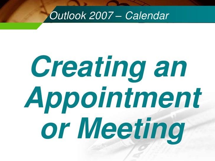 Outlook 2007 – Calendar   Part II  Creating Entries In Outlook Calendar