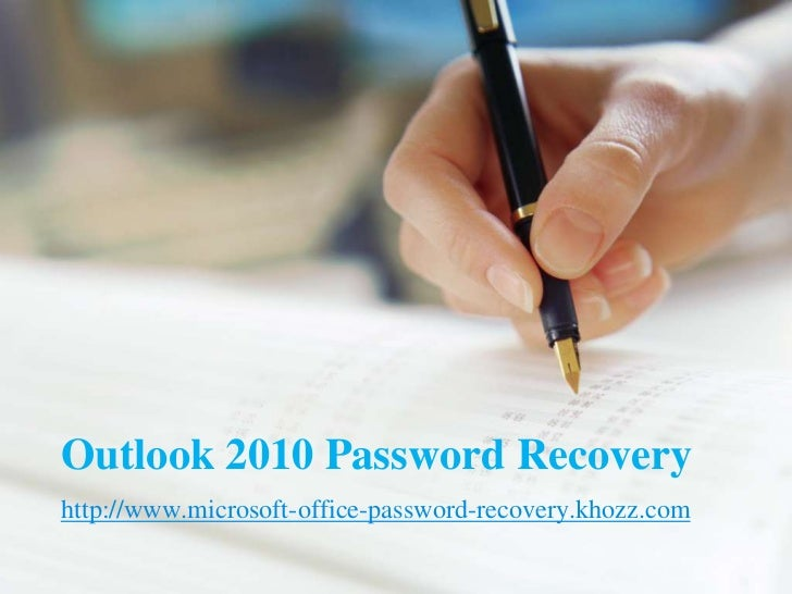 Outlook 2010 Password Recoveryhttp://www.microsoft-office-password-recovery.khozz.com