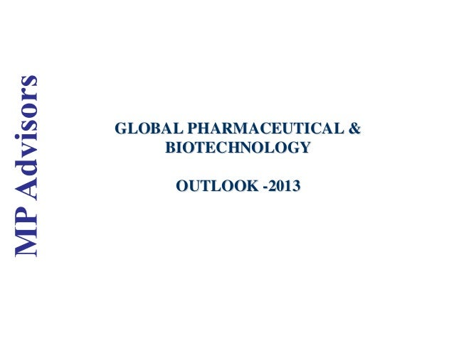GLOBAL PHARMACEUTICAL &GLOBAL PHARMACEUTICAL & BIOTECHNOLOGYBIOTECHNOLOGY OUTLOOKOUTLOOK --20132013