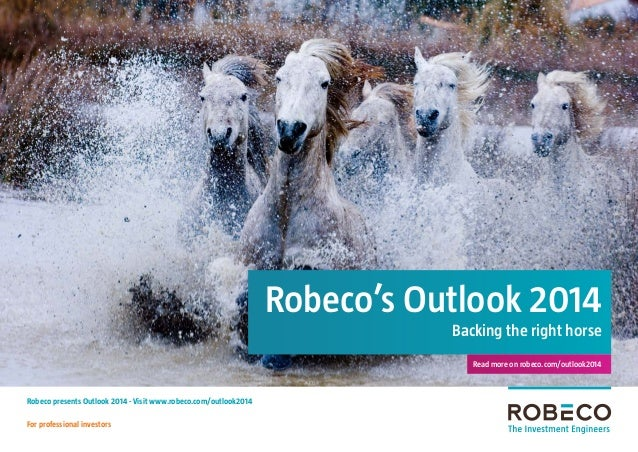 Robeco's Outlook 2014 Backing the right horse Read more on robeco.com/outlook2014  Robeco presents Outlook 2014 - Visit ww...