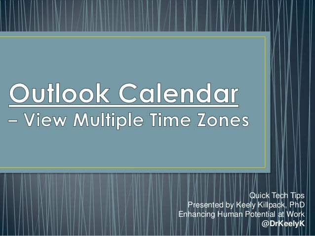 Time Zones in Outlook....the more the merrier!