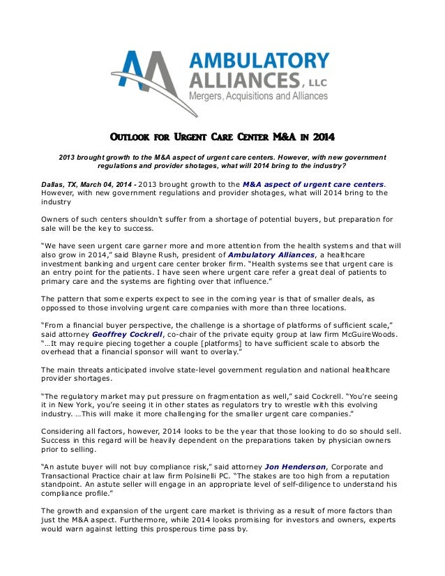 Outlook for Urgent Care Center M&A in 2014 2013 brought growth to the M&A aspect of urgent care centers. However, with new...