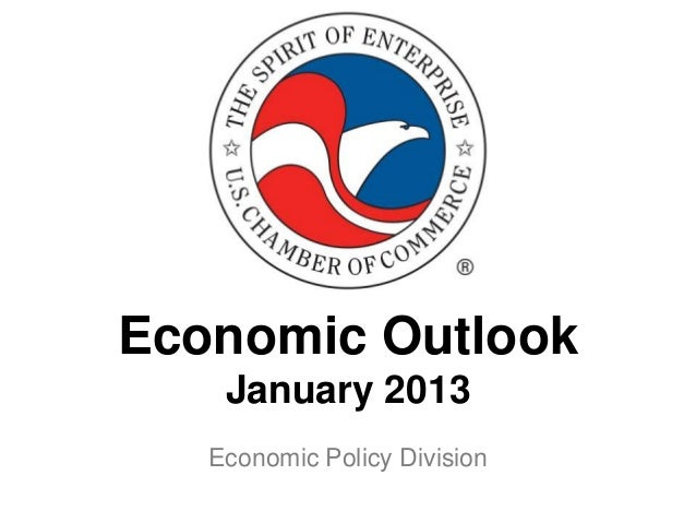 Economic Outlook    January 2013   Economic Policy Division