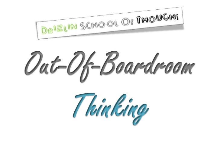 Out Of Boardroom Thinking