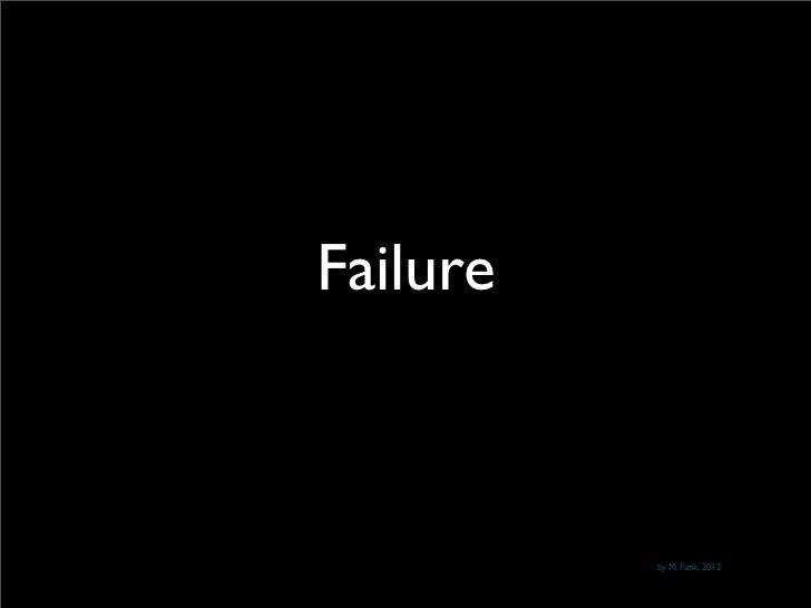 Failure          by M. Funk, 2012
