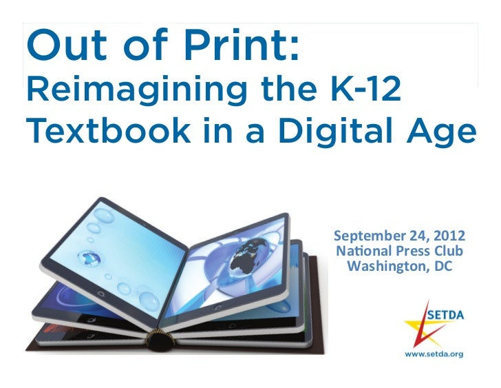 Out of Print:Reimagining the K-12Textbook in a Digital Age                 September	  24,	  2012	                   Na0on...