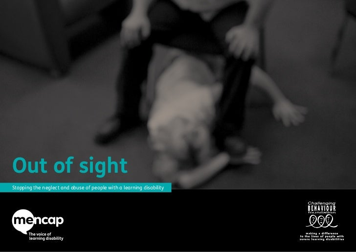 Out of sightStopping the neglect and abuse of people with a learning disability