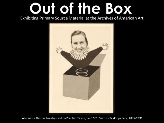 Out of the Box: The Archives of American Art's Lawrence A. Fleischman Gallery