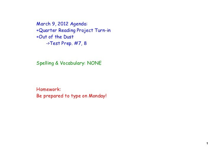 March 9, 2012 Agenda:+Quarter Reading Project Turn-in+Out of the Dust   ->Test Prep. #7, 8Spelling & Vocabulary: NONEHomew...