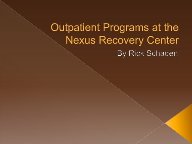 Outpatient Programs at the Nexus Recovery Center