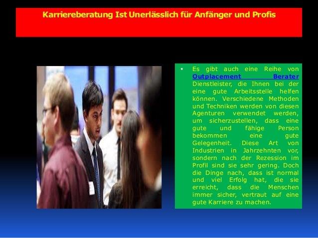 Karriereberatung Ist Unerlässlich für Anfänger und Profis  Es gibt auch eine Reihe von Outplacement Berater Dienstleister...
