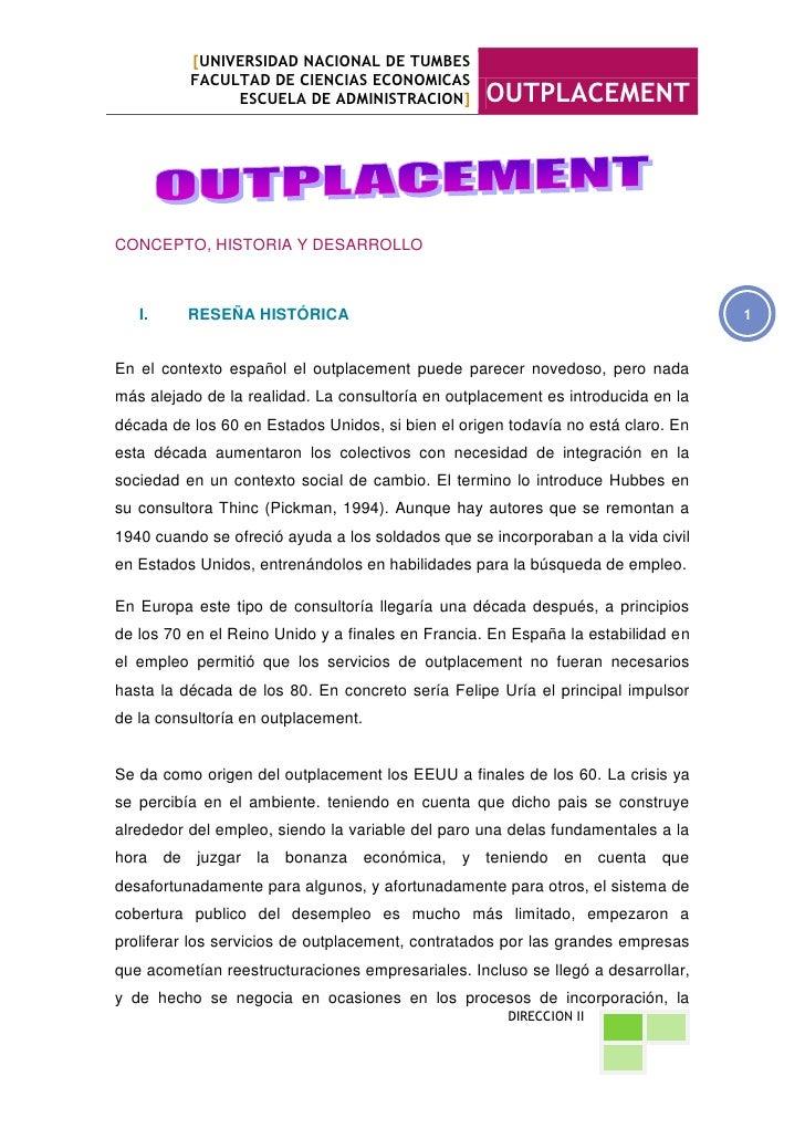 CONCEPTO, HISTORIA Y DESARROLLO<br />RESEÑA HISTÓRICA<br />En el contexto español el outplacement puede parecer novedoso, ...