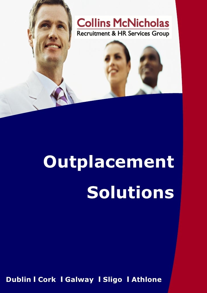 Outplacement                    SolutionsDublin I Cork I Galway I Sligo I Athlone