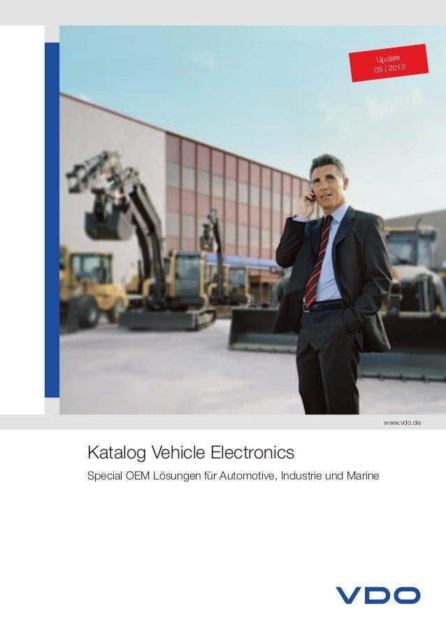 Katalog Vehicle Electronics Special OEM Lösungen für Automotive, Industrie und Marine www.vdo.de Update 05 | 2013