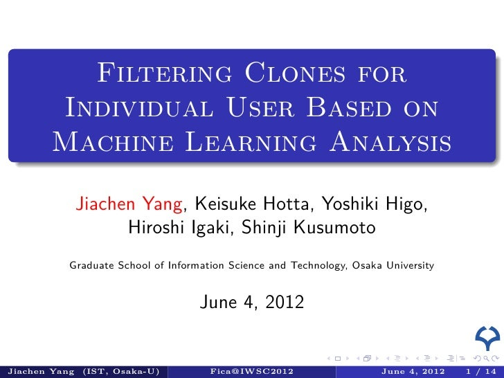 .         Filtering Clones for       Individual User Based on .     Machine Learning Analysis           Jiachen Yang, Keis...