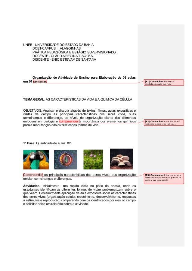 UNEB - UNIVERSIDADE DO ESTADO DA BAHIA DCET-CAMPUS II, ALAGOINHAS PRÁTICA PEDAGÓGICA E ESTÁGIO SUPERVISIONADO I DOCENTE - ...