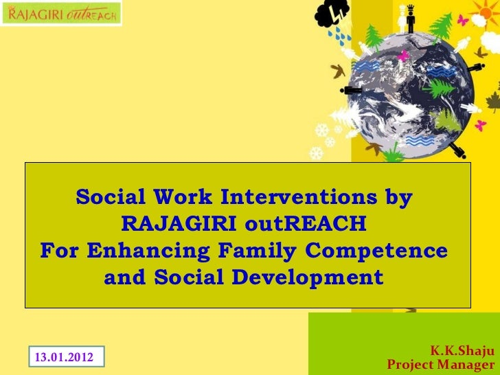 Social Work Interventions by  RAJAGIRI outREACH  For Enhancing Family Competence  and Social Development
