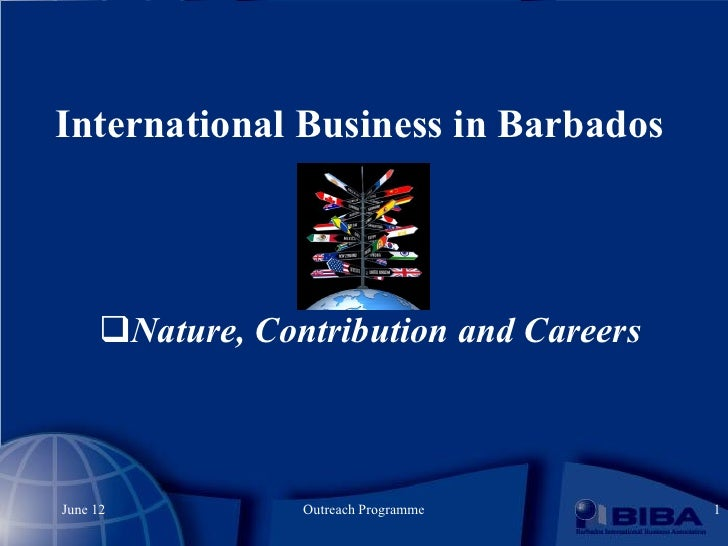 International Business in Barbados     Nature, Contribution and CareersJune 12          Outreach Programme      1
