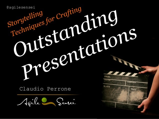 Crafting Outstanding Presentations - Storytelling Techniques
