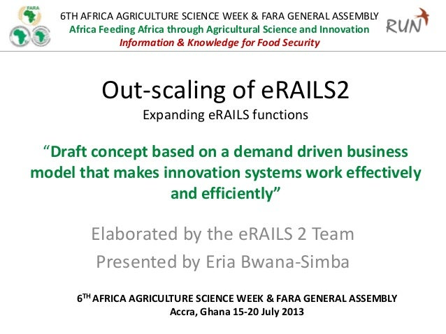 6TH AFRICA AGRICULTURE SCIENCE WEEK & FARA GENERAL ASSEMBLY Africa Feeding Africa through Agricultural Science and Innovat...