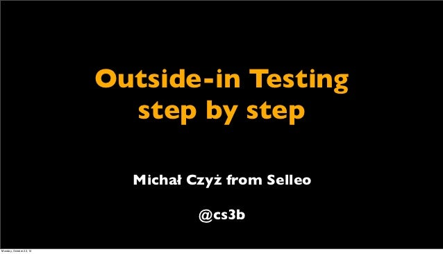 [Agile By Example 2012] Outside-In Testing step by step