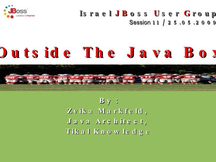Hosted by Tikal.    w w w . t i k a l k . c o m    Cost-Benefit Open Source Israel  JB oss  U ser  G roup Session  11 / 25...