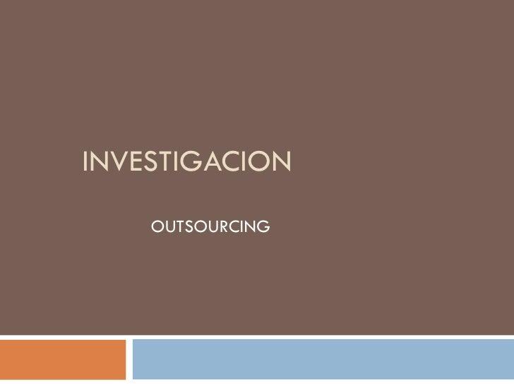 INVESTIGACION OUTSOURCING