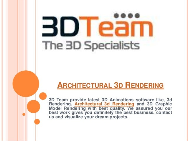 ARCHITECTURAL 3D RENDERING 3D Team provide latest 3D Animations software like, 3d Rendering, Architectural 3d Rendering an...