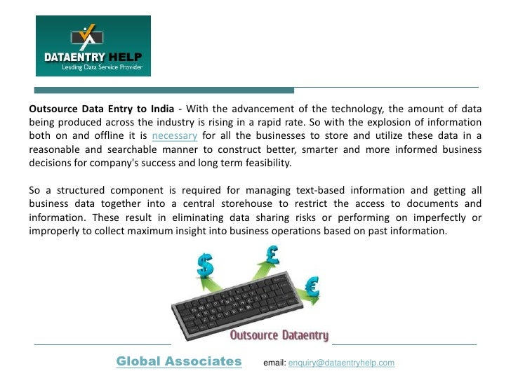 Outsource Data Entry to India - With the advancement of the technology, the amount of databeing produced across the indust...