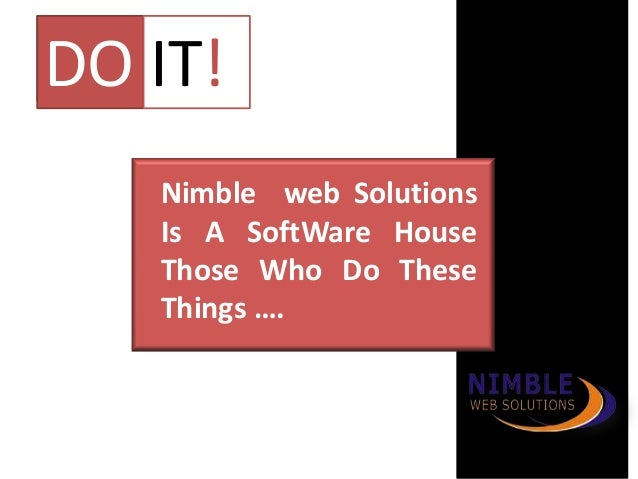 Nimble web Solutions Is A SoftWare House Those Who Do These Things …. DO IT!
