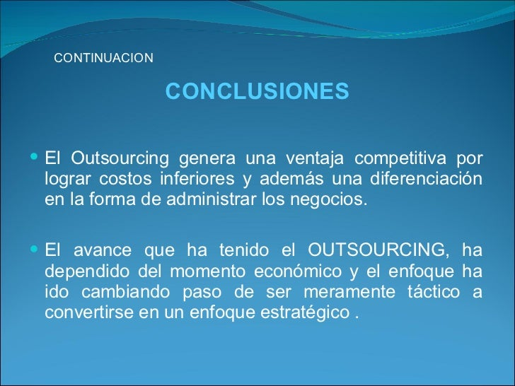 conclusion on outsourcing Outsourcing, with an emphasis on outsourcing of business services work to quantify the impact of increased trade in services on domestic labor markets has lagged.