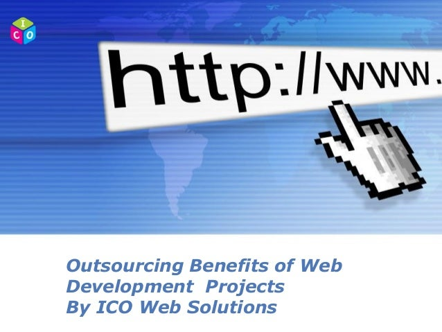 Outsourcing Benefits of Web Development Projects By ICO Web Solutions Powerpoint Templates  Page 1