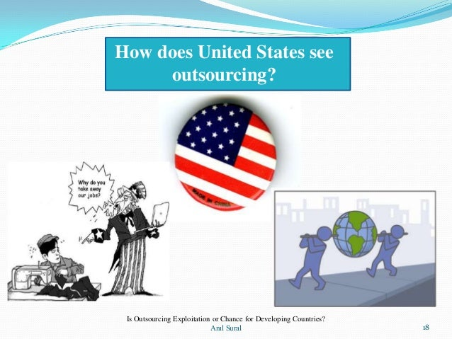 What do you think is the impact of outsourcing to United States labor force?