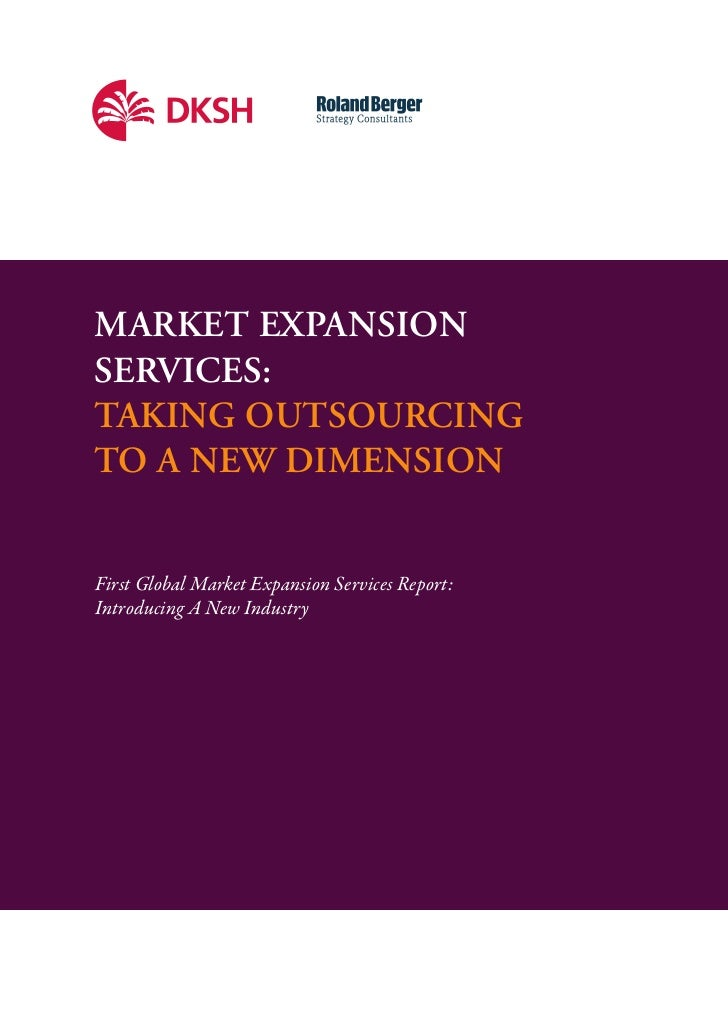 |   1Market expansionservices:taking outsourcingto a new diMensionFirst Global Market Expansion Services Report:Introducin...