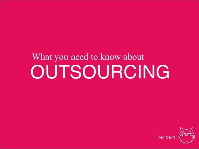 OUTSOURCINGWhat you need to know aboutNettSett