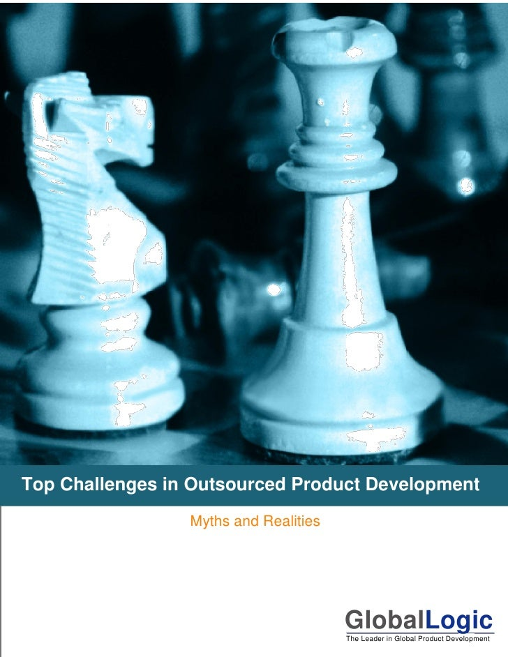 Top Challenges in Outsourced Product Development                 Myths and Realities                                      ...