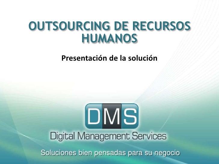 OUTSOURCING DE RECURSOS HUMANOS<br />Presentación de la solución<br />Soluciones bien pensadas para su negocio<br />