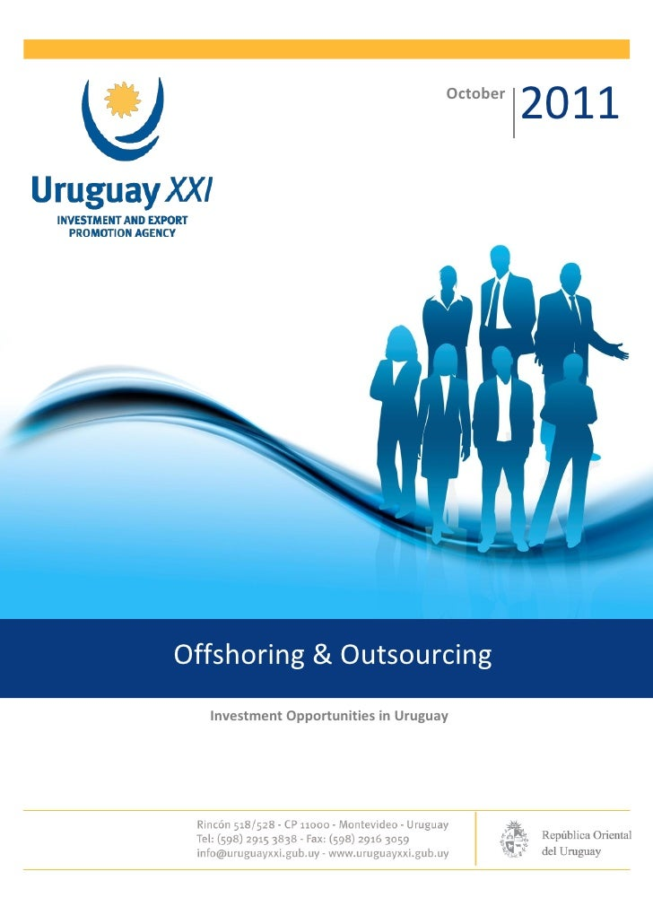 October                                              2011Offshoring & Outsourcing  Investment Opportunities in Uruguay